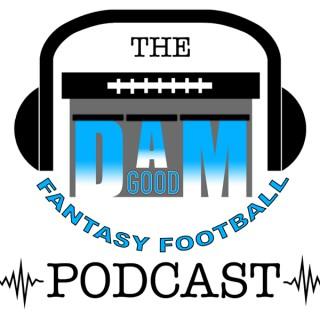 DAM Good Fantasy Football Podcast