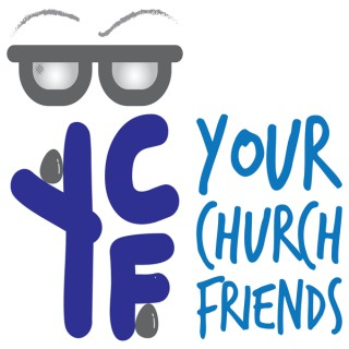 Your Church Friends Podcast