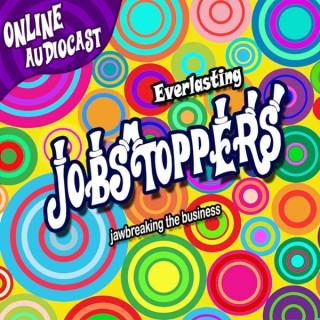 Everlasting Jobstoppers