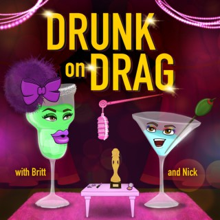 Drunk On Drag