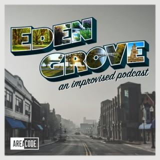 Eden Grove: An Improvised Podcast