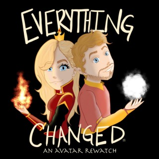 Everything Changed: An Avatar the Last Airbender Rewatch