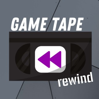 Game Tape Rewind