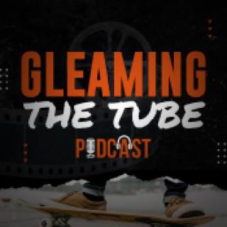 Gleaming The Tube