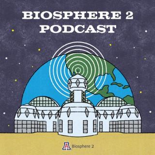 Biosphere 2 Podcast