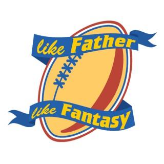 Like Father Like Fantasy