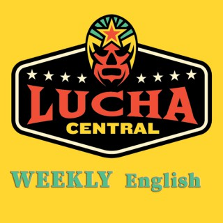 Lucha Central Weekly (English)