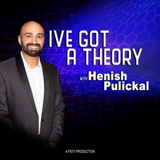 I've Got A Theory