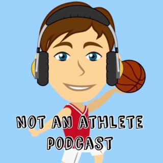 Not An Athlete Podcast