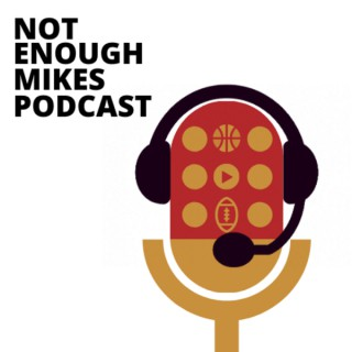 Not Enough Mikes Podcast