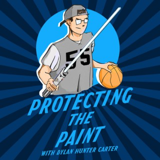 Protecting the Paint with Dylan Hunter Carter