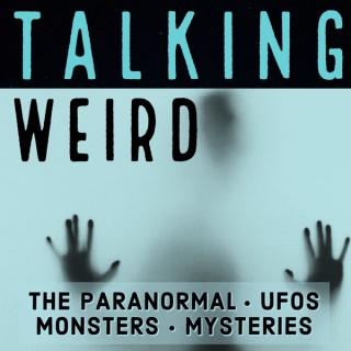 Talking Weird