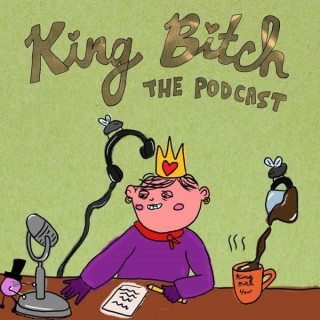 Long Live King Bitch