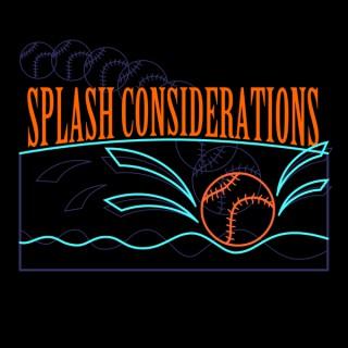Splash Considerations