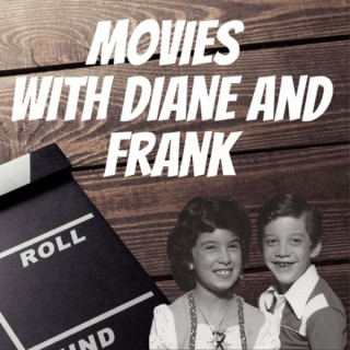 Movies with Diane and Frank