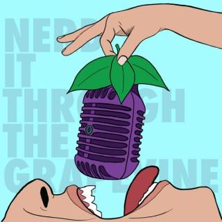 Nerd It Through The Grapevine