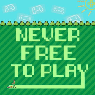 Never Free To Play