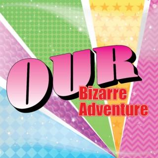 Our Bizarre Adventure