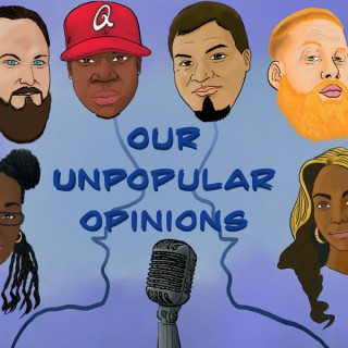 Our Unpopular Opinions Podcast