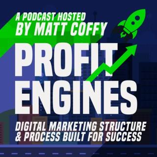 Profit Engines Show - Digital Marketing Success By Matt Coffy