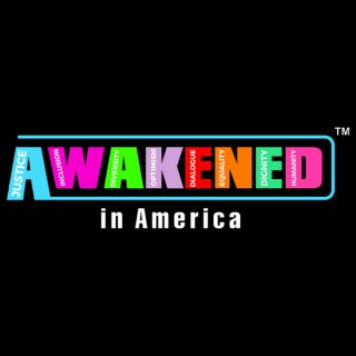 Awakened in America
