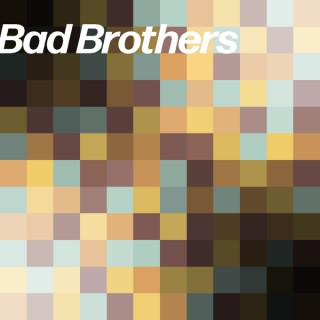 Bad Brothers Pod