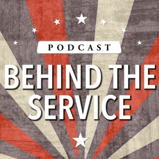 Behind the Service Podcast