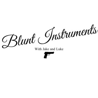 Blunt Instruments