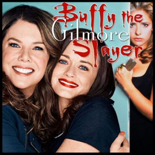 Buffy the Gilmore Slayer