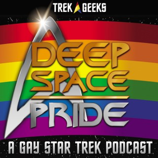 Deep Space Pride: A Gay Star Trek Podcast