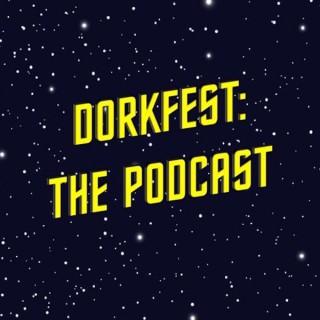 DorkFest: The Podcast