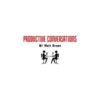 Productive Conversations with Matt Brown