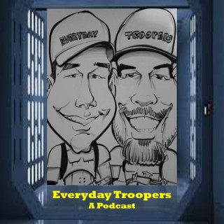 Everyday Troopers: A Star Wars Podcast