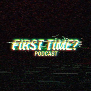First Time?