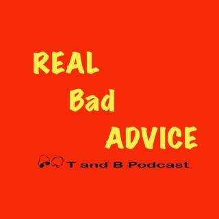 Real Bad Advice
