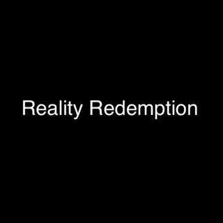 Reality Redemption