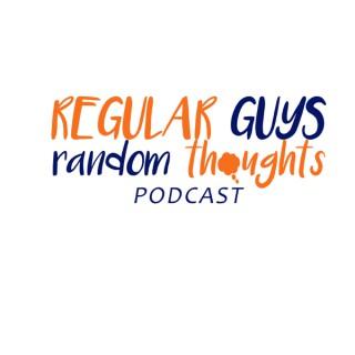 Regular Guys Random Thoughts Podcast