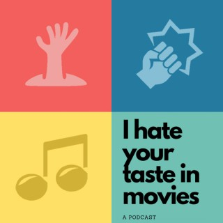 I Hate Your Taste in Movies