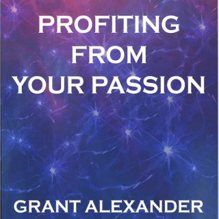 Profiting From Your Passion