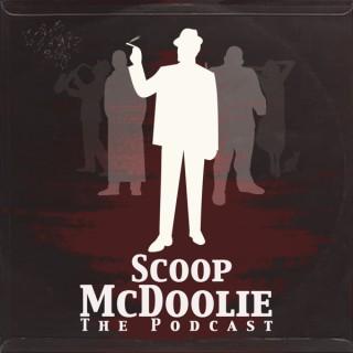 Scoop McDoolie - The Podcast