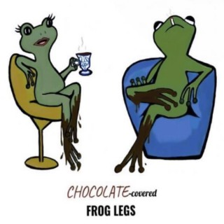 Chocolate Covered Frog Legs