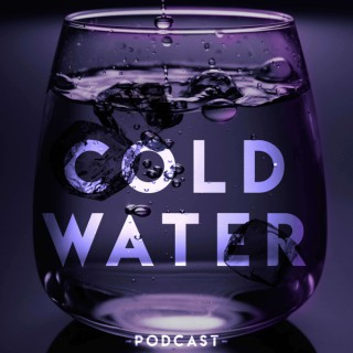 Cold Water Podcast
