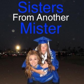 Sisters From Another Mister