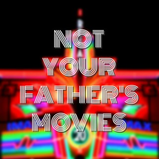 Not Your Father's Movies