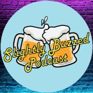 Slightly Buzzed Podcast
