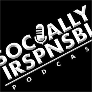 Socially IRSPNSBL Podcast