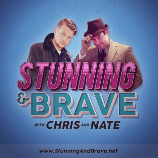 Stunning and Brave with Chris and Nate