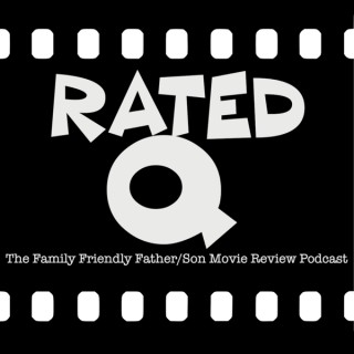 RATED Q, a Family Friendly Father/Son Movie Review Podcast