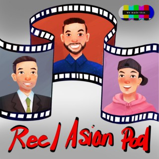 Reel Asian Podcast