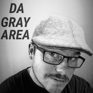 DaGrayArea's Podcast